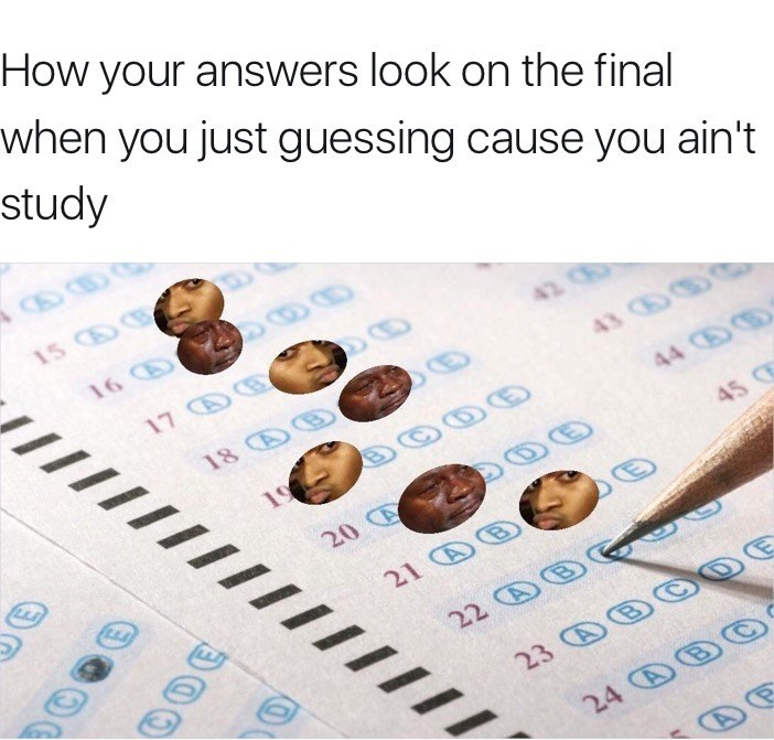 Text - How your answers look on the final when you just guessing cause you ain't study 15 CB 16 D CD @ 17 D0 ది 43 18 CD 44 C 45 20 21 D0 22 DG DE 23 DB 24 CDB