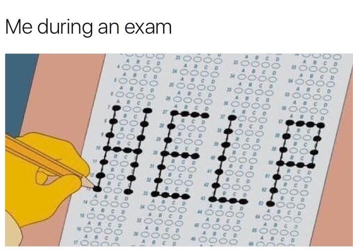 Text - Me during an exam 34 HELF 4 OO 0000 -0-0-0-0 0-0IO-O 0-0-0-0o nOnOn 0-0-0-0 O-000-0 0-O-O -0-0-0-0