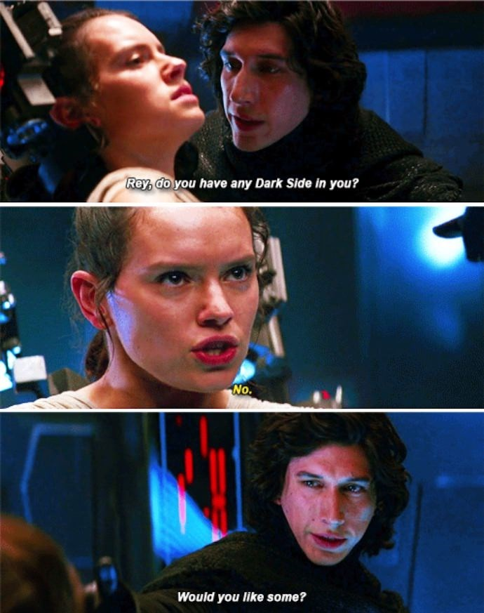 Fictional character - Rey, do you have any Dark Side in you? No. Would you like some?