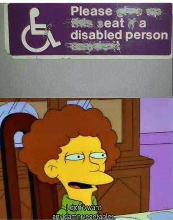 Cartoon - Please seat a disabled person dontwant anydamnvegetables