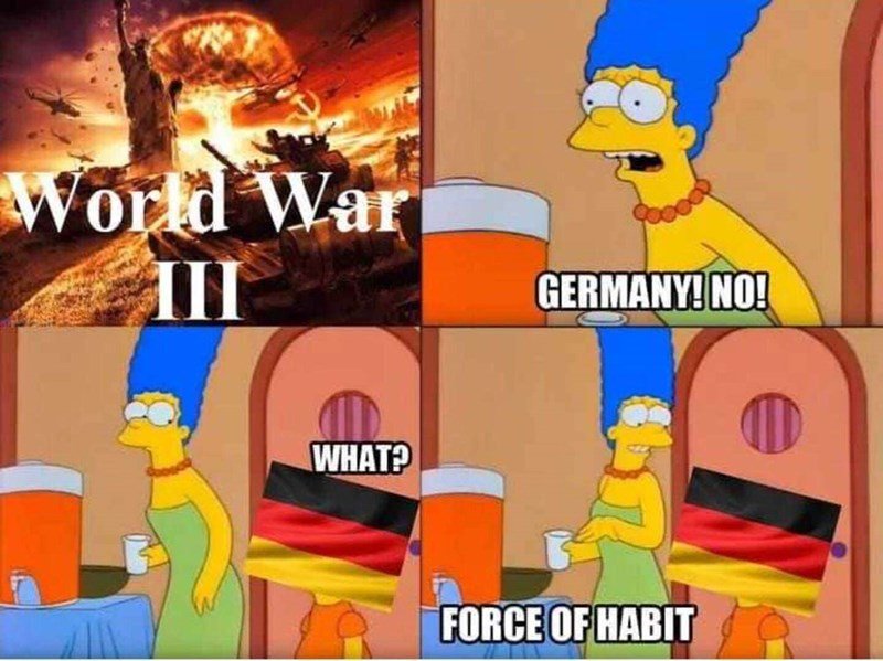 Cartoon - World War III GERMANY! NO! WHAT? FORCE OF HABIT