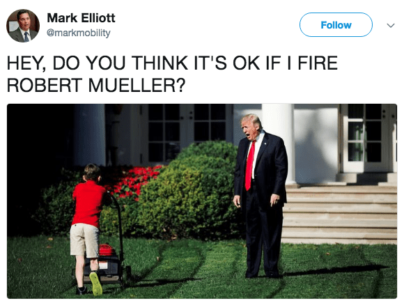 trump meme of a tweet about Donald Trump asking the kid mowing the lawn about Robert Mueller's firing.