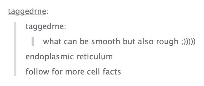 Text - taggedrne: taggedrne: what can be smooth but also rough) endoplasmic reticulum follow for more cell facts