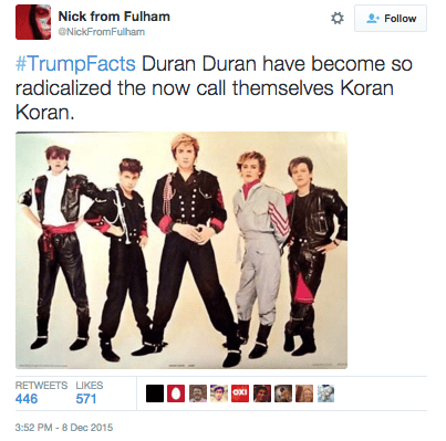 TrumpFacts hashtag tweet about how Duran Duran is so radicalized they've changed their name to Koran Koran