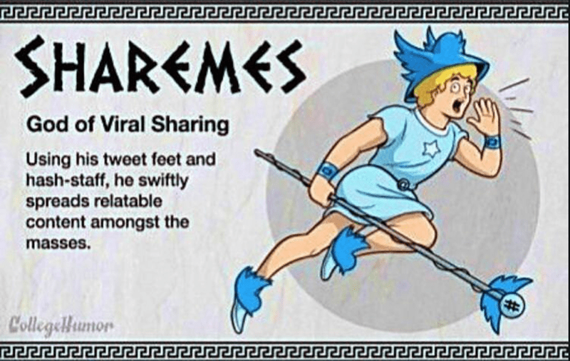 Cartoon - SHAREMES God of Viral Sharing Using his tweet feet and hash-staff, he swiftly spreads relatable content amongst the masses. CollegeHumon
