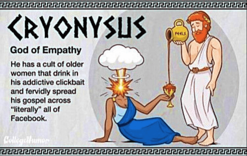 """Cartoon - KRYONYSUS God of Empathy He has a cult of older women that drink in his addictive clickbait and fervidly spread his gospel across """"literally"""" all of Facebook. Hollegellu"""