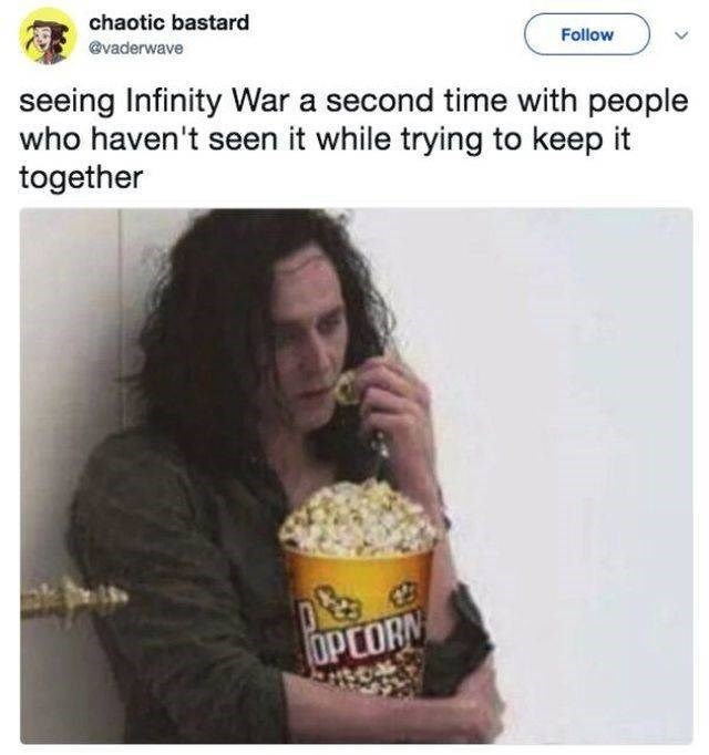 Food - chaotic bastard Follow @vaderwave seeing Infinity War a second time with people who haven't seen it while trying to keep it together OPCORN