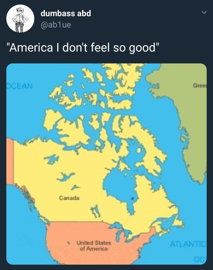 "Map - dumbass abd @ab1ue ""America I don't feel so good"" OCEAN Gree Canada ATLANTIC United States of America"