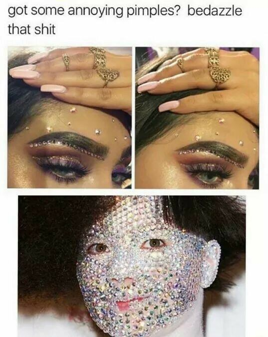 Face - got some annoying pimples? bedazzle that shit