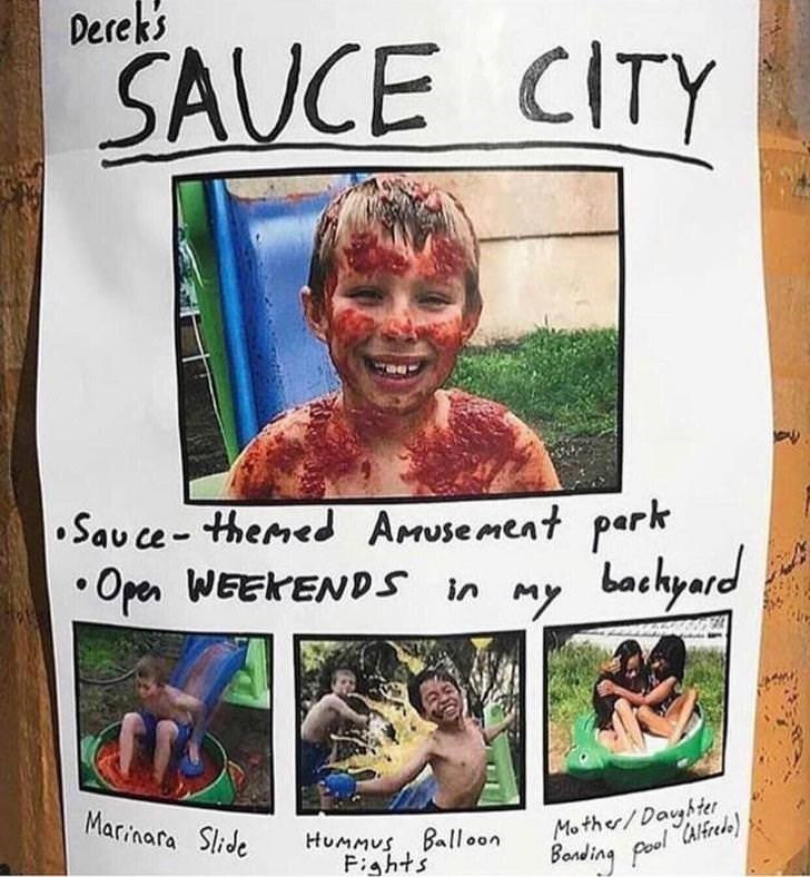 cursed images - Muscle - Dereks SAUCE CITY Sau ce- themed Ausement park Open WEEKENDS in my backyard Mother/Dayhter Banding pool Clfeh) Marinara Slide HUMMUS Ball oon Fights