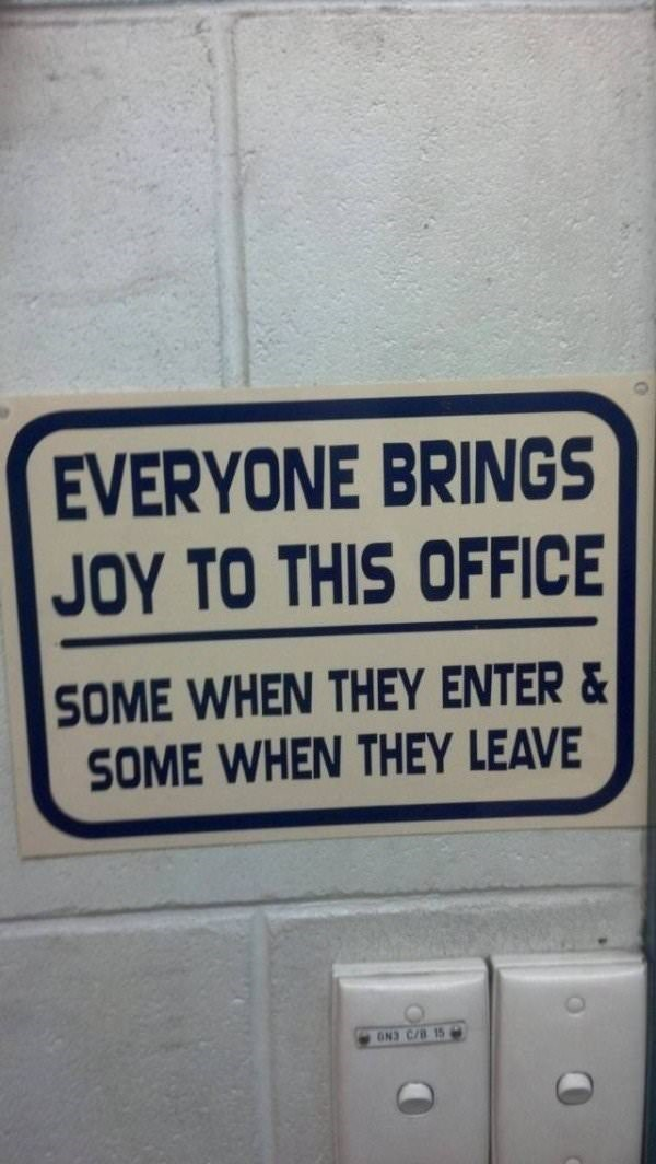 work meme of a sign about some people bringing joy to an office and others bringing joy when they leave