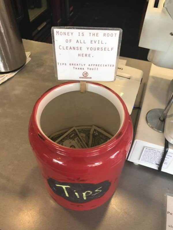 work meme of a tip jar telling people to cleanse themselves from money