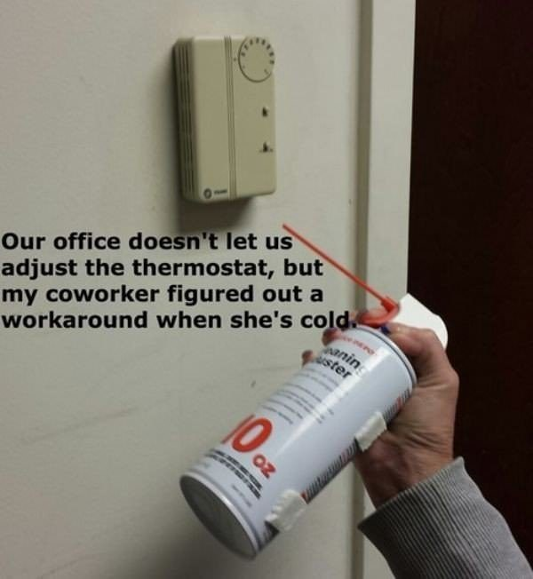 work meme of a worker using a aerosol can to mess with the thermostat at work