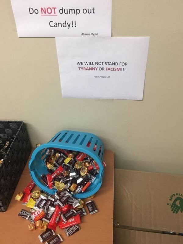 work meme of a sign to not dump the candy followed by a sign that will not follow tyranny or fascism
