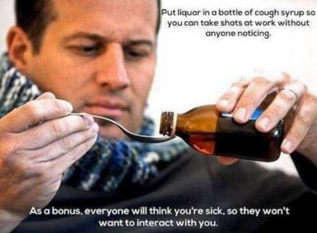 work meme of a tip to put alcohol in a cough syrup bottle so no one will suspect you