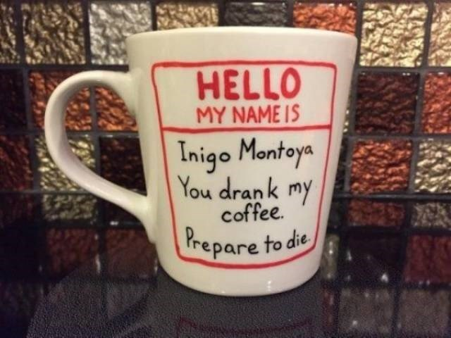 work meme of a coffee mug with a warning sign to not drink their coffee because its Inigo Montoya's