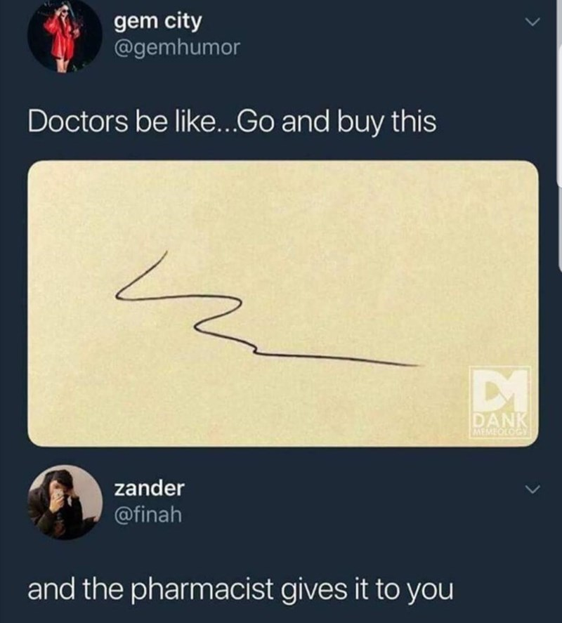 Meme about doctors handwriting.