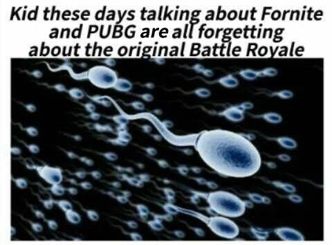 meme - Water - Kid these days talking about Fornite and PUBG are all forgetting about the original Battle Royale