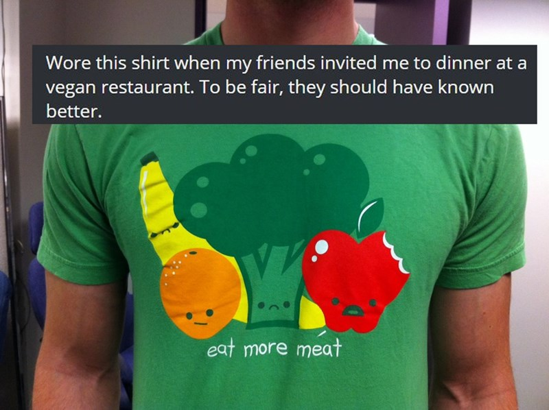 meme about man wearing anti vegan shirt to vegan restaurant