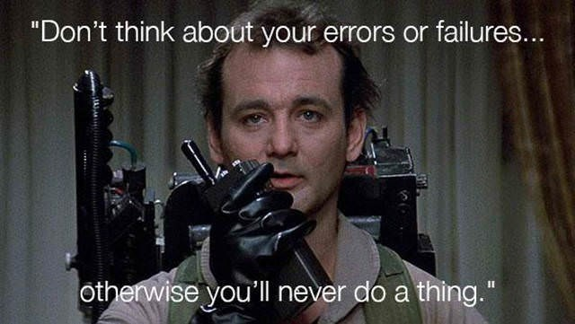 """Movie - """"Don't think about your errors or failures... otherwise you'll never do a thing. """""""