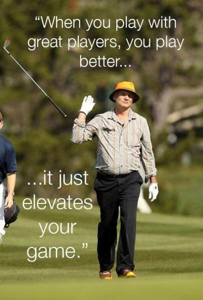 """Golfer - """"When you play with great players, you play better... ...it just elevates your game."""""""
