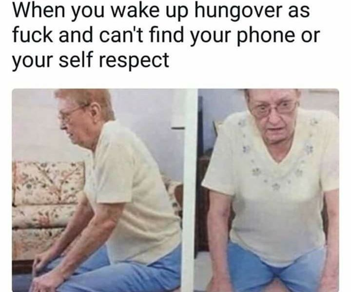 Shoulder - When you wake up hungover as fuck and can't find your phone or your self respect