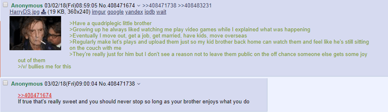 wholesome meme - Text - Have a quadriplegic little brother Growing up he always liked watching me play video games while I explained what was happening