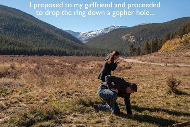 Nature - I proposed to my girlfriend and proceeded to drop the ring down a gopher hole...