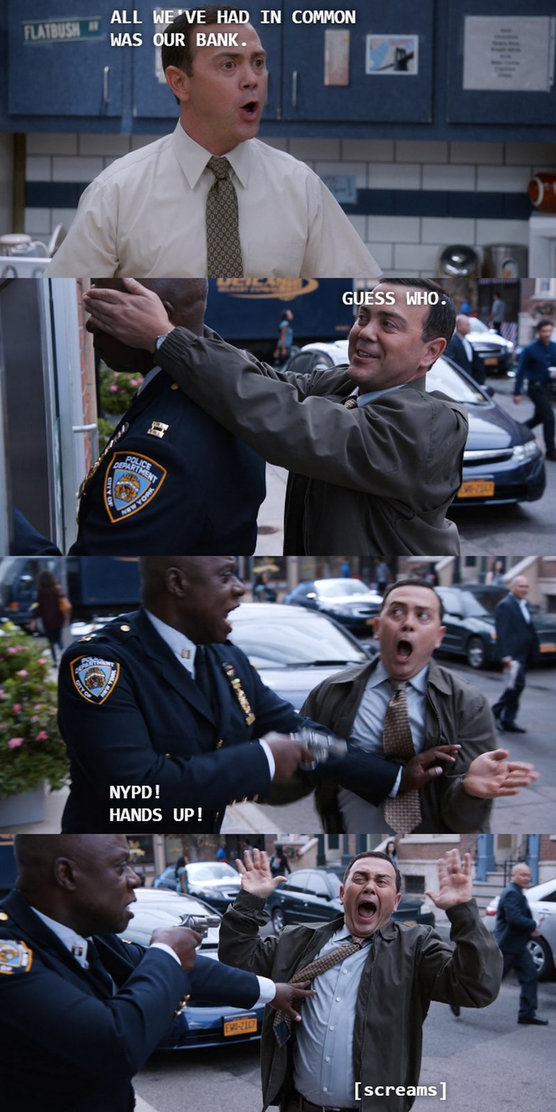 Police officer - ALL WE'VE HAD IN COMMON FLATBUSH WAS OUR BANK. GUESS WHO. POLICE DEPARTMENT VEW YORK NYPD! HANDS UP! EHO-2147 [screams] waa CTY O CTy OF