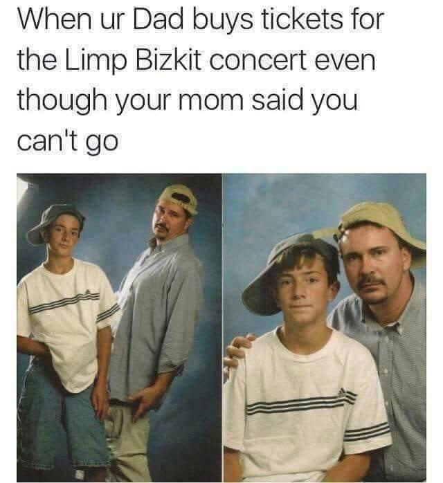Funny limp bizkit parent meme.