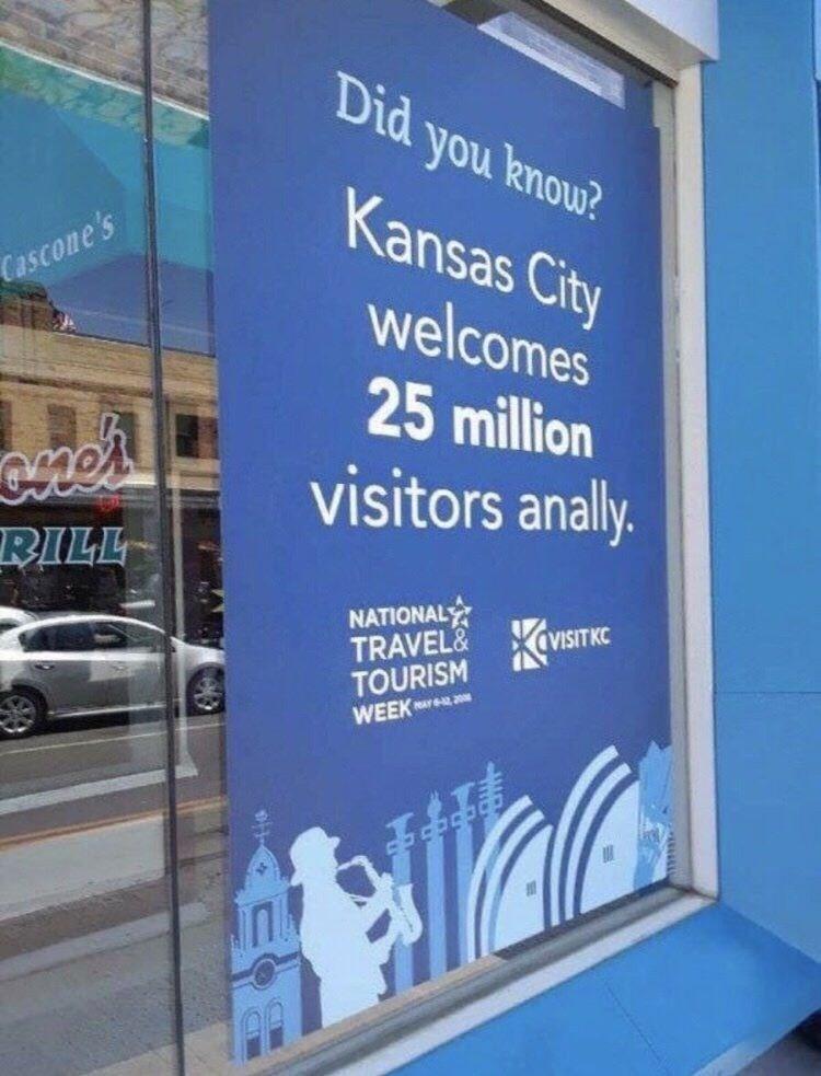 dank pun - Banner - Dia γoukτο? Kansas City Cascone's welcomes 25 million visitors anally. RILL NATIONAL TRAVEL&KVISITKC TOURISM WEEK