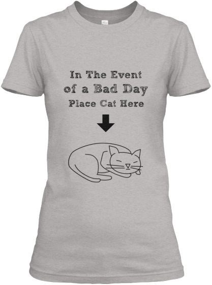 T-shirt - In The Event of a Bad Day Place Cat Here