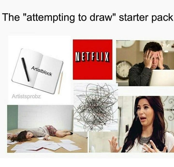 "Product - The ""attempting to draw"" starter pack NETFLIX Artistblock G Artistsprobz"