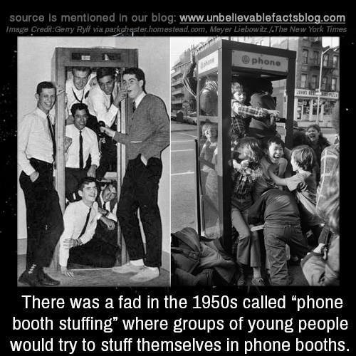 """Photo caption - source is mentioned In our blog: www.unbellevablefactsblog.com Image Credit:Gemy Ryff via parkohester.homestead.com, Meyer Liebowitz /.The New York Times phone hne There was a fad in the 1950s called """"phone booth stuffing"""" where groups of young people would try to stuff themselves in phone booths."""