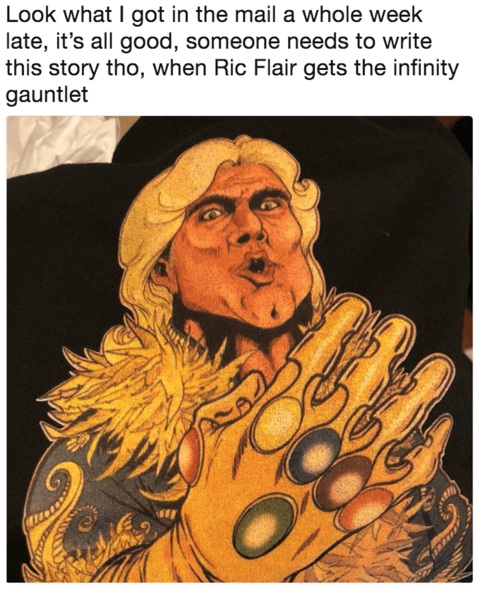 Text - Look what I got in the mail a whole week late, it's all good, someone needs to write this story tho, when Ric Flair gets the infinity gauntlet