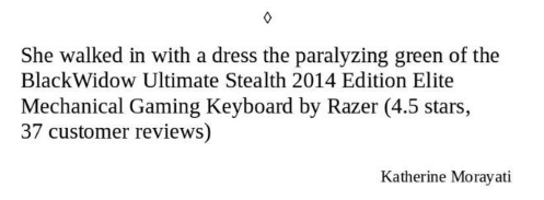 Text - She walked in with a dress the paralyzing green of the BlackWidow Ultimate Stealth 2014 Edition Elite Mechanical Gaming Keyboard by Razer (4.5 stars, 37 customer reviews) Katherine Moray ati