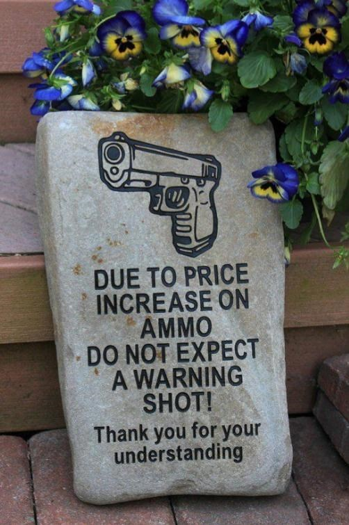 Font - DUE TO PRICE INCREASE ON AMMO DO NOT EXPECT A WARNING SHOT! Thank you for your understanding