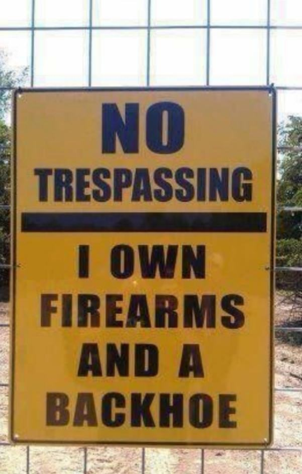 Sign - NO TRESPASSING I oWN FIREARMS AND A ВАСKНOE