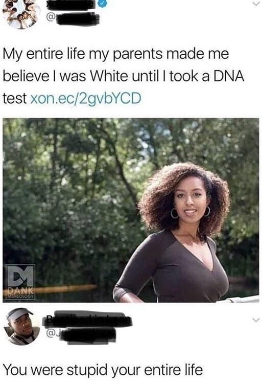 story about an obviously black looking girl who had to take a DNA test to realize she's not white