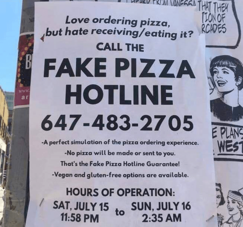 Sign advertising the 'fake pizza hotline' where you can call a pizza restaurant and not get the actual pizza