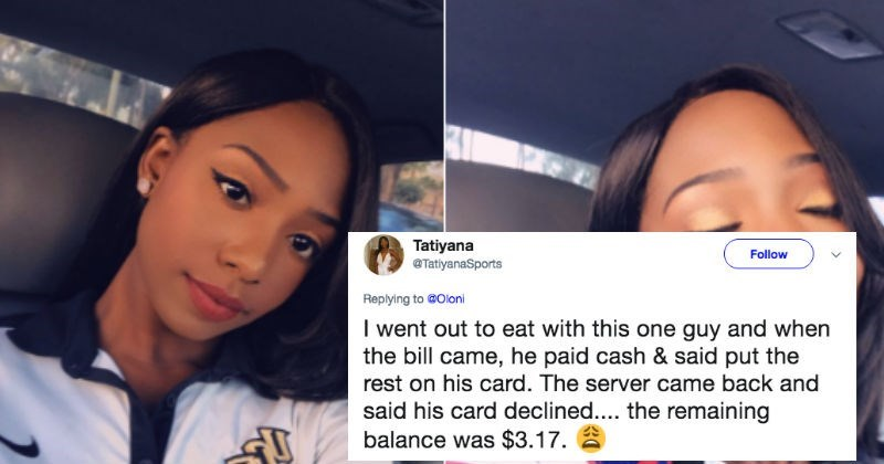Face - Tatiyana @TatlyanaSports Follow Replying to @Oloni I went out to eat with this one guy and when the bill came, he paid cash & said put the rest on his card. The server came back and said his card declined.... the remaining balance was $3.17.