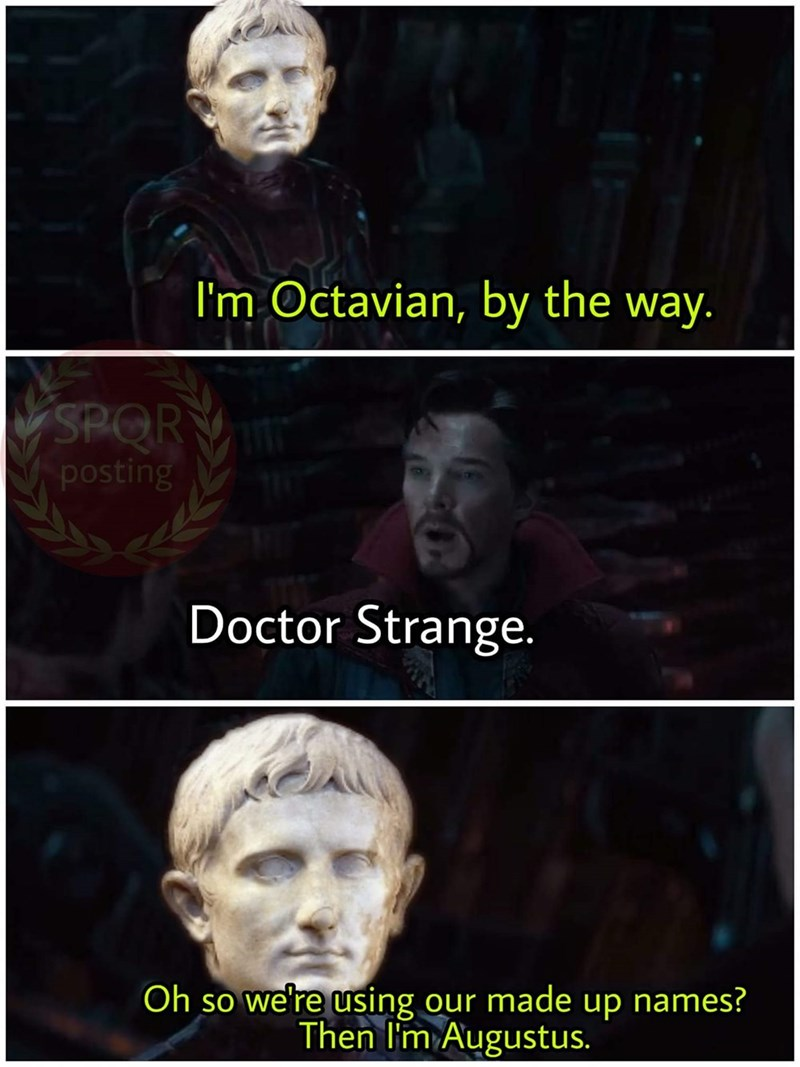 Text - I'm Octavian, by the way. SPOR posting Doctor Strange. Oh so we're using our made up names? Then I'm Augustus.