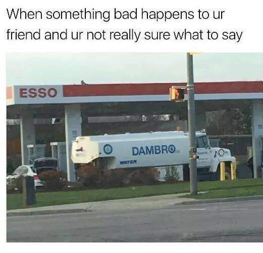 Transport - When something bad happens to ur friend and ur not really sure what to say ESSO DAMBRO WATER