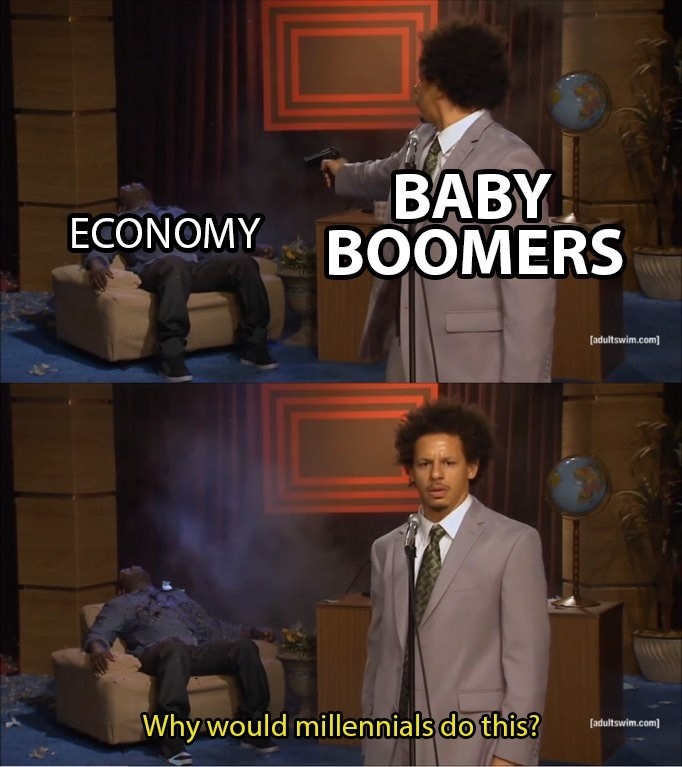 Eric Andre meme about Baby Boomers ruining the economy and blaming Millennials