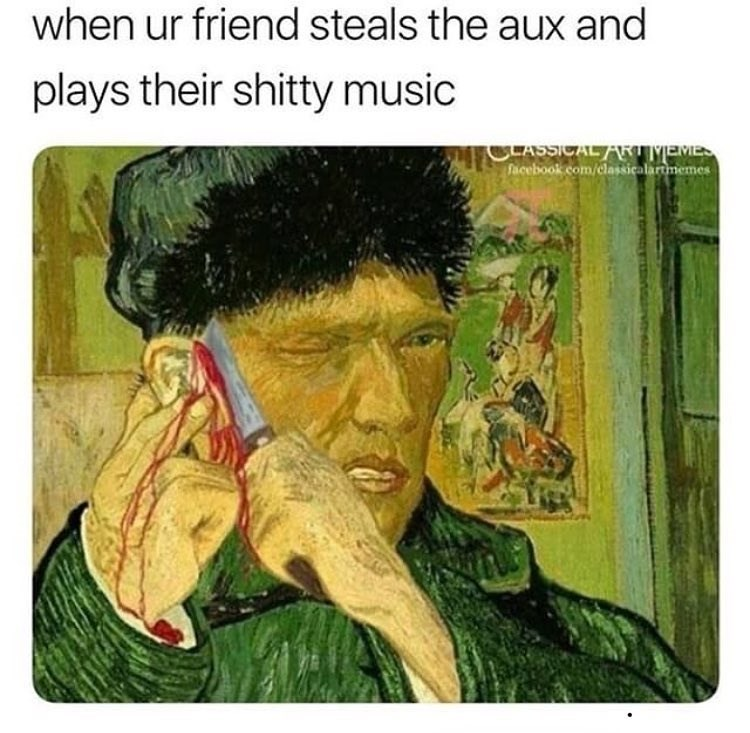 Funny meme about van gogh and aux cords.