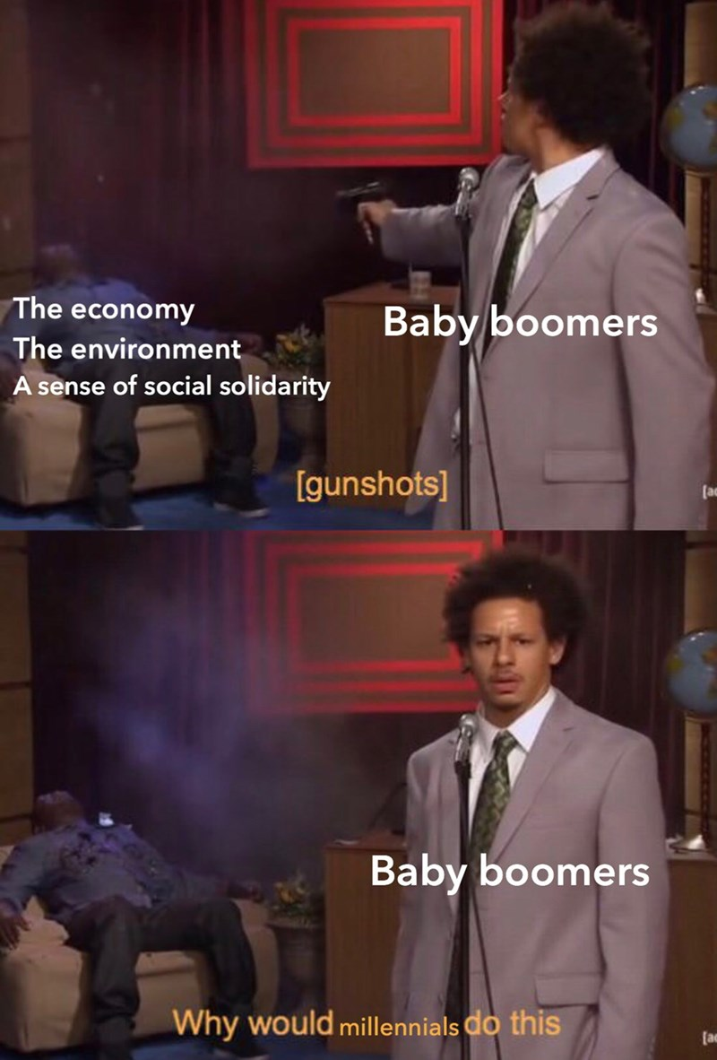 Suit - The economy Baby boomers The environment A sense of social solidarity [gunshots] Baby boomers Why would millennials do this