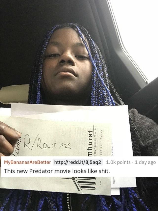 Beauty - Rast re MyBananasAreBetter http://redd.it/8j5aq2 1.0k points 1 day ago This new Predator movie looks like shit. mhurst -day Adventist Church 1n N aAas zIab ewAnn 01 Wa Please