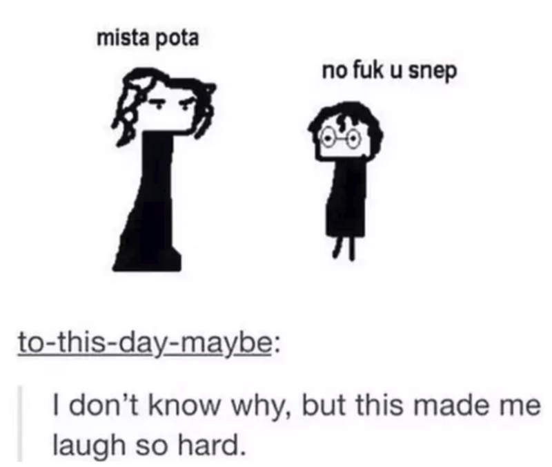 Text - mista pota no fuk u snep to-this-day-maybe: I don't know why, but this made me laugh so hard