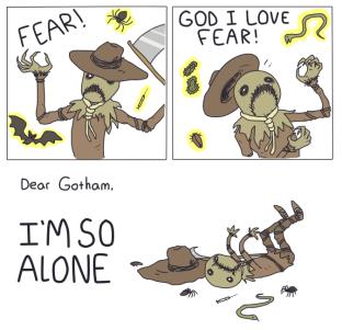Cartoon - GOD I LOVE FEAR! FEAR! Dear Gotham IM SO ALONE