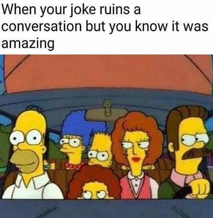 Funny meme about ruining a conversation with a joke, homer simpson, the simpsons, jokes.